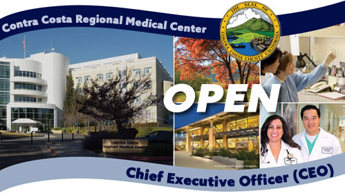 CEO for Contra Costa Regional Medical Center, Contra Costa, CA